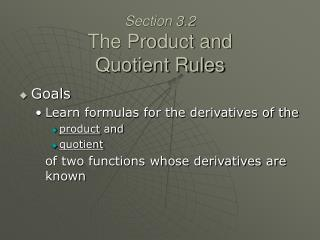 Section 3.2 The Product and Quotient Rules