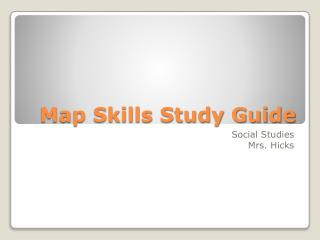 Map Skills Study Guide