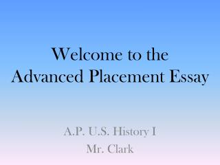 Welcome to the  Advanced Placement Essay
