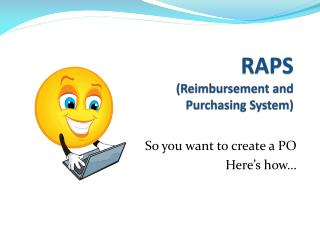 RAPS  (Reimbursement and  Purchasing System)