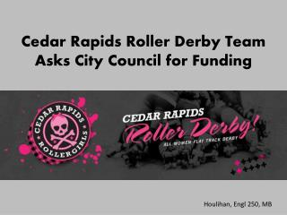 Cedar Rapids Roller Derby Team Asks City Council for Funding
