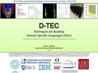 D-TEC Techniques for Building  Domain Specific Languages (DSLs)