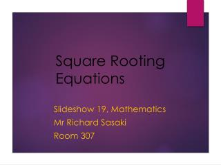 Square Rooting Equations