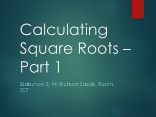 Calculating Square  Roots – Part 1