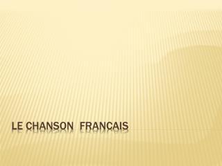 Le Chanson   Francais