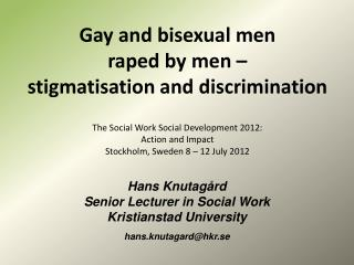 Hans Knutag�rd Senior  Lecturer  in Social  Work Kristianstad University h ans.knutagard@hkr.se