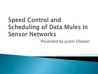 Speed Control and Scheduling of Data Mules in Sensor Networks