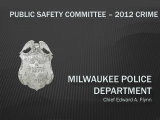public safety committee – 2012 crime