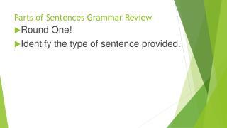 Parts of  Sentences Grammar  Review