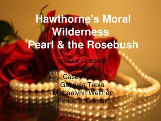 Hawthorne's Moral Wilderness Pearl & the Rosebush