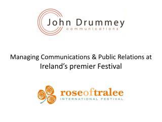 Managing Communications & Public Relations at  Ireland's premier Festival