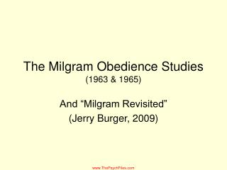 The Milgram Obedience Studies 1963  1965