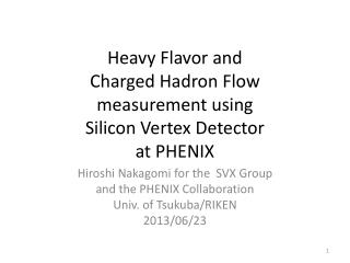 Heavy Flavor and  Charged Hadron  Flow  measurement using  Silicon Vertex Detector  at PHENIX