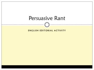 Persuasive Rant
