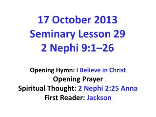 17 October 2013  Seminary  Lesson 29 2 Nephi 9:1–26