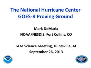 The National Hurricane Center  GOES-R Proving Ground