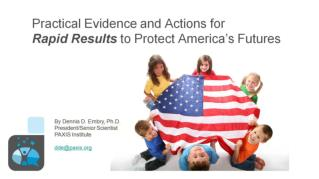 Practical Evidence and Actions for  Rapid Results  to Protect America ' s Futures