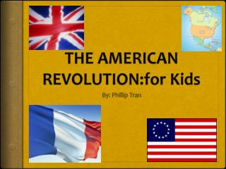 THE AMERICAN REVOLUTION:for  Kids