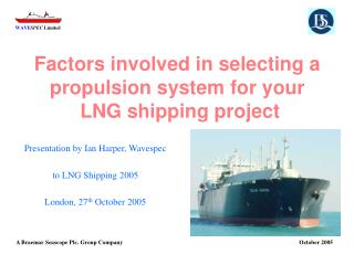 Factors involved in selecting a  propulsion system for your  LNG shipping project