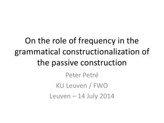 On the role of frequency in the grammatical constructionalization of the passive construction