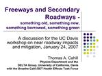 Freeways and Secondary Roadways -  something old, something new, something borrowed, something green