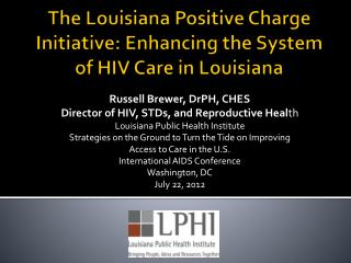 The Louisiana Positive Charge Initiative: Enhancing the System of HIV Care in Louisiana