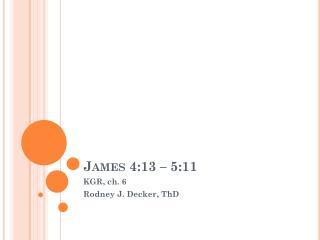James  4:13 – 5:11