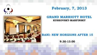 February, 7, 2013  GRAND MARRIOTT HOTEL KUSKOVSKY-MARFINSKY