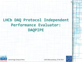 LHCb  DAQ Protocol  Independent  Performance Evaluator: DAQPIPE