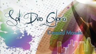 Created Mosaic