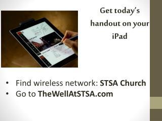 Find wireless network:  STSA Church Go  to  TheWellAtSTSA