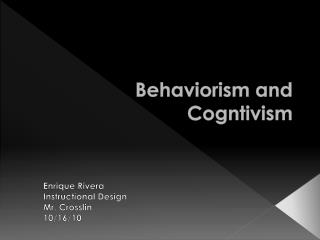 Behaviorism and  C ogntivism