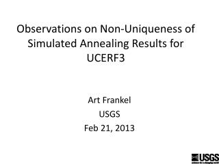 Observations on Non-Uniqueness of Simulated Annealing Results for UCERF3