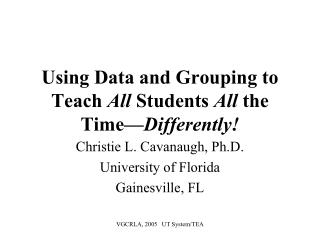 Using Data and Grouping to Teach All Students All the Time Differently