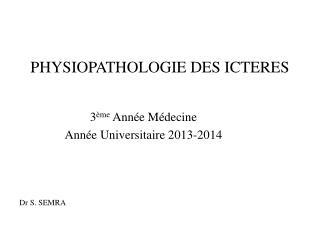 PHYSIOPATHOLOGIE DES ICTERES