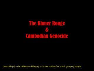 The Khmer Rouge & Cambodian Genocide