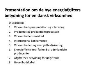 Præsentation om  de nye energi afgifters betydning for en dansk virksomhed