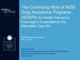 Jeffrey S. Crowley Distinguished Scholar/Program Director, National HIV/AIDS Initiative