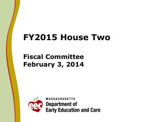 FY2015 House Two Fiscal Committee February 3, 2014