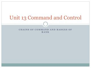 Unit 13 Command and Control