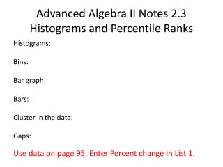 Advanced Algebra II Notes 2.3 Histograms and Percentile  Ranks