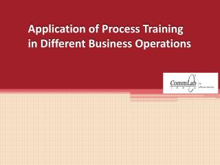 Application of Process Training in Different Business Operat