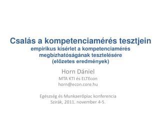 Horn Dániel MTA KTI és  ELTEcon horn @ econ.core.hu Egészség és Munkaerőpiac konferencia