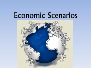 Economic Scenarios