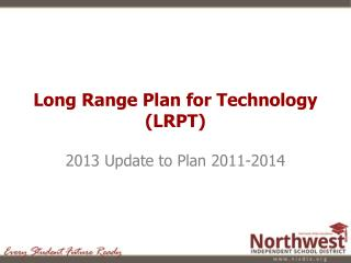 Long Range Plan for Technology (LRPT)