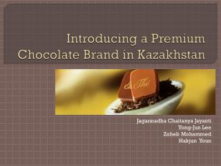 Introducing a Premium Chocolate Brand in Kazakhstan
