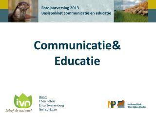 Fotojaarverslag  2013 Basispakket communicatie en educatie