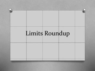 Limits Roundup