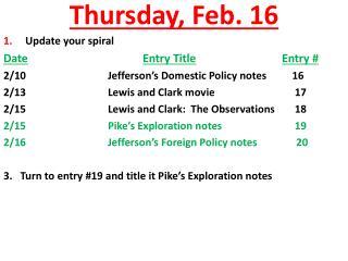 Thursday ,  Feb.  16