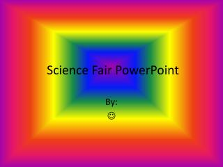 Science Fair PowerPoint